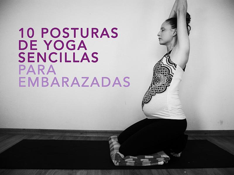 10 posturas de Yoga sencillas para embarazadas - NES No Estás Sola